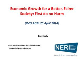 Economic  Growth for a Better, Fairer Society: First do no Harm (IMO AGM 25 April 2014)