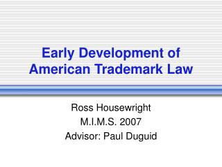 Early Development of American Trademark Law