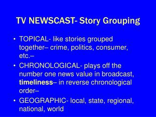 TV NEWSCAST- Story Grouping