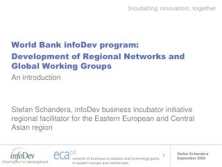 World Bank infoDev program: Development of Regional Networks and Global Working Groups