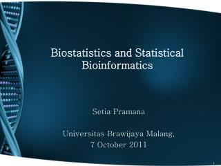 Biostatistics and Statistical Bioinformatics