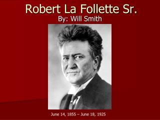 Robert La Follette Sr.