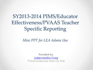 Provided by:  pdepvaas@iu13 PVAAS Statewide Team for PDE
