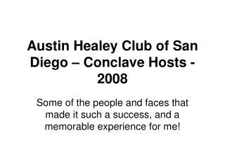 Austin Healey Club of San Diego – Conclave Hosts - 2008