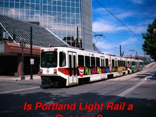 Is Portland Light Rail a Success?