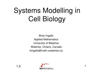 Systems Modelling in       Cell Biology