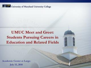 UMUC Meet and Greet: Students Pursuing Careers in Education and Related Fields