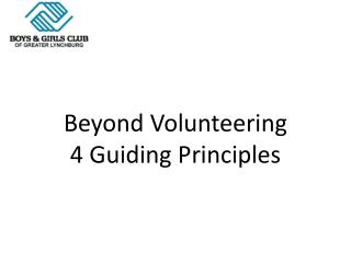 Beyond Volunteering 4 Guiding Principles