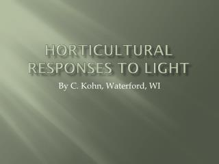 Horticultural Responses to Light