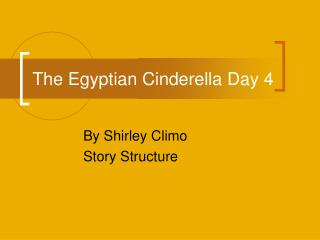 The Egyptian Cinderella Day 4