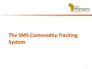 The  SMS Commodity Tracking  System