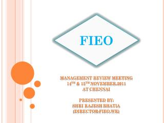 MANAGEMENT REVIEW MEETING 14 TH  & 15 TH  NOVEMBER,2011 At  chennai Presented By: