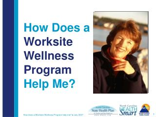 How Does a  Worksite Wellness Program  Help Me?