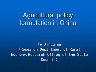 Agricultural policy formulation in China