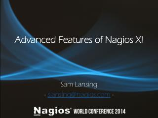 Advanced Features of  Nagios  XI