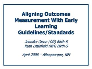 Aligning Outcomes Measurement With Early Learning Guidelines/Standards