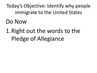 Today's Objective: Identify why  people immigrate  to the United States