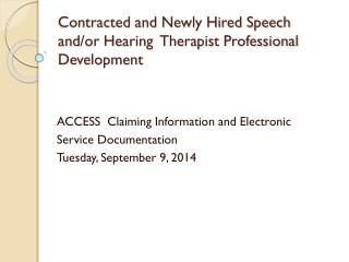 Contracted and Newly Hired Speech and/or Hearing  Therapist Professional Development