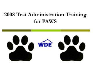2008 Test Administration Training for PAWS