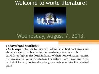 Welcome to world literature! Wednesday, August 7, 2013.