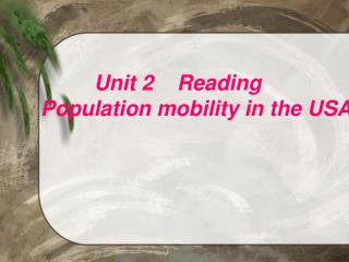 Unit 2 Reading Population mobility in the USA