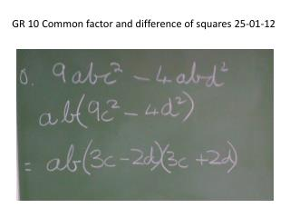 GR 10 Common factor and difference of squares 25-01-12