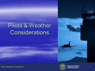 Pilots & Weather Considerations