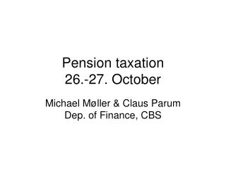 Pension taxation 26.-27. October