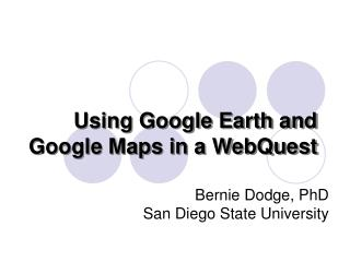 Using Google Earth and Google Maps in a WebQuest