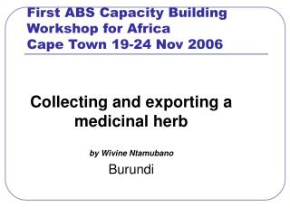 First ABS Capacity Building Workshop for Africa Cape Town 19-24 Nov 2006