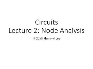 Circuits  Lecture  2: Node Analysis