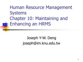 Human Resource Management Systems Chapter 10: Maintaining and Enhancing an HRMS