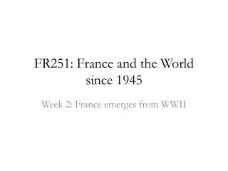 FR251: France and the World since 1945