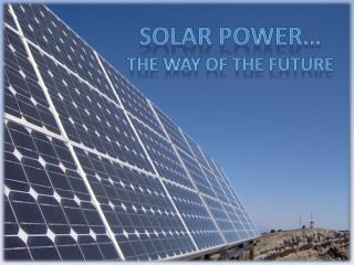Solar power… The way of the future
