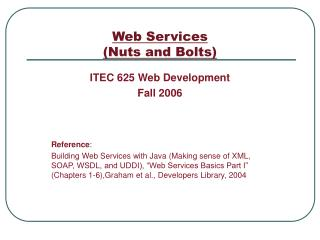 Web Services  (Nuts and Bolts)