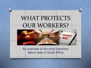WHAT PROTECTS OUR WORKERS?