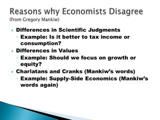 Reasons why Economists Disagree (from Gregory  Mankiw )