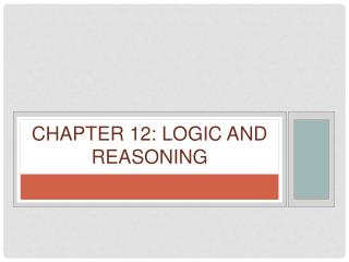 Chapter 12: Logic and Reasoning