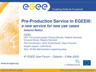 Pre-Production Service in EGEEIII:  a new service for new use cases