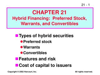 Types of hybrid securities Preferred stock Warrants Convertibles Features and risk