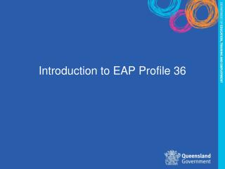 Introduction to EAP Profile 36