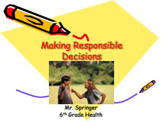 Making Responsible Decisions  Pg. 36-41 (Blue Book)
