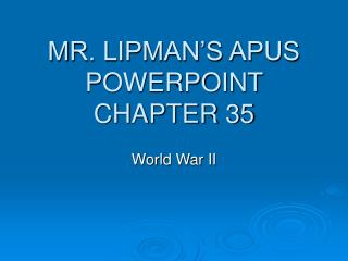 MR. LIPMAN'S APUS POWERPOINT CHAPTER 35