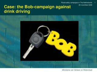 Case: the Bob-campaign against drink driving