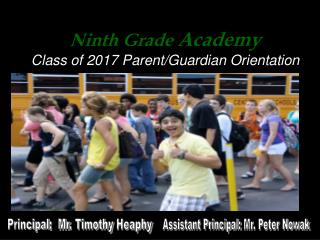 Ninth Grade  Academy Class of 2017 Parent/Guardian Orientation