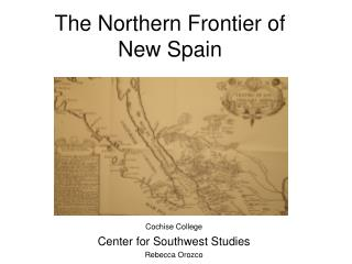 The Northern Frontier of  New Spain