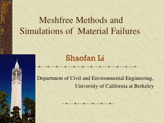 Meshfree Methods and Simulations of  Material Failures