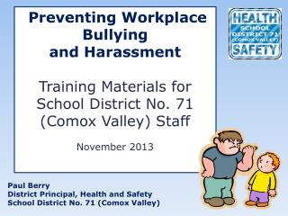 Paul Berry  District Principal, Health and Safety School District No. 71 (Comox Valley)
