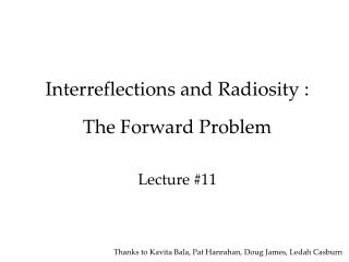 Interreflections and Radiosity : The Forward Problem Lecture #11