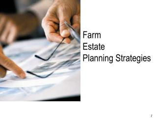 Farm  Estate  Planning Strategies